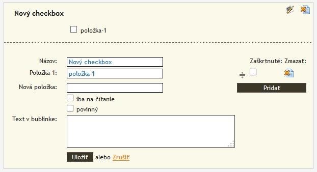 Názvy jednotlivých položiek zaškrtávacieho políčka sa upravujú až po pridaní  nového checkboxu a následnej jeho úprave. V tejto úprave je takisto možné  meniť ... cc8bfcbed93